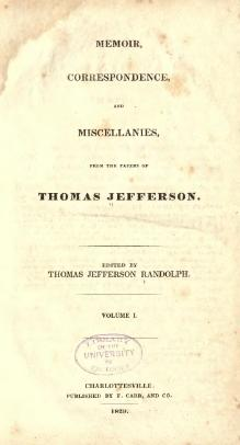 Memoir, correspondence, and miscellanies, from the papers of Thomas Jefferson - Volume 1.djvu