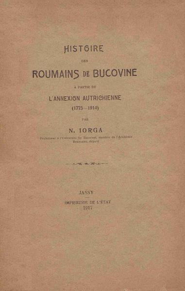 File:Nicolae Iorga - Histoire des roumains de Bucovine a partir de l'annexion austrichienne - (1775-1914).pdf