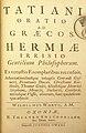 Tatiani Oratio ad Graecos - Hermiae Irrisio Gentilium Philosophorum - MDCC.jpg