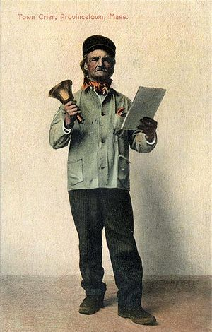 Town crier - Town crier of Provincetown, Massachusetts, in 1909.