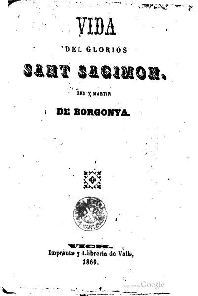 File:Vida del gloriós Sant Sagimon, rey y martir de Borgonya (1860).djvu