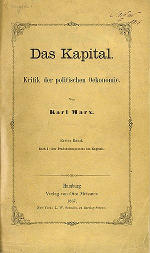 Capital: Critique of Political Economy - First edition title page of Volume I (1867) Volume II and Volume III were published in 1885 and 1894, respectively