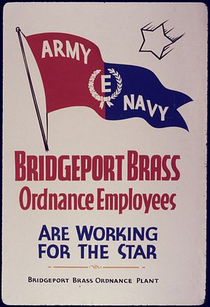 "Army-Navy ""E"" Award - Image: Army & Navy. Bridgeport Brass Ordnance Employees Are Working For the Star NARA 534377"