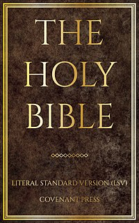 Literal Standard Version A formal equivalence English translation of the Bible published in 2020 by Covenant Press.
