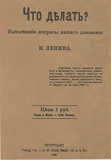 <i>What Is to Be Done?</i> 1902 book by Vladimir Lenin