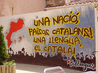 "National and regional identity in Spain - Graffiti in Vilassar de Mar, which reads ""One nation, Països Catalans! One language, Catalan!"""
