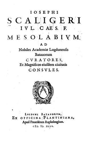 Joseph Justus Scaliger - Mesolabium, 1594