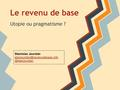 Stanislas Jourdan - Le revenu de base Utopie ou pragmatisme (by-sa).pdf