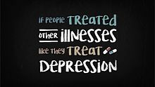 File:AIB - If People Treated Other Illnesses Like They Treat Depression.webm
