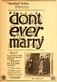 Don't Ever Marry (1920) - Ad.jpg