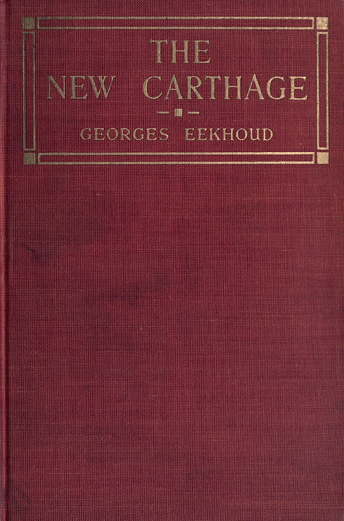 The New Carthage. Georges Eekhoud