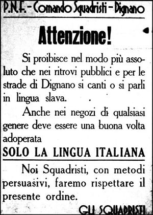 "Italianization - A leaflet from the period of Fascist Italianization prohibiting singing or speaking in the ""Slavic language"" in the streets and public places of Dignano (now Vodnjan, Croatia). Signed by the Squadristi (blackshirts), and threatening the use of ""persuasive methods"" in enforcement."