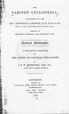 "Page reads ""The Cabinet Cyclopædia. Conducted by Rev. Dionysius Lardner ... Assisted by Eminent Literary and Scientific Men. Natural Philosophy. A Preliminary Discourse on the Study of Natural Philosophy. By J. F. W. Herschel, Esq. M. A. of St. John's College, Cambridge. London: Printed for London, Rees, Orme, Brown, and Green, Paternoster-Row: and John Taylor, Upper Cower Street, 1831."""