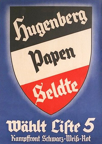 "Poster for the nationalist ""Black-White-Red"" coalition of Alfred Hugenberg (DNVP leader), Franz von Papen and Franz Seldte Plakat Hugenberg Papen Seldte 1933.jpg"
