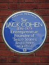 Sir JACK COHEN 1898-1979 Entrepreneur Founder of Tesco Stores lived here as a child.jpg