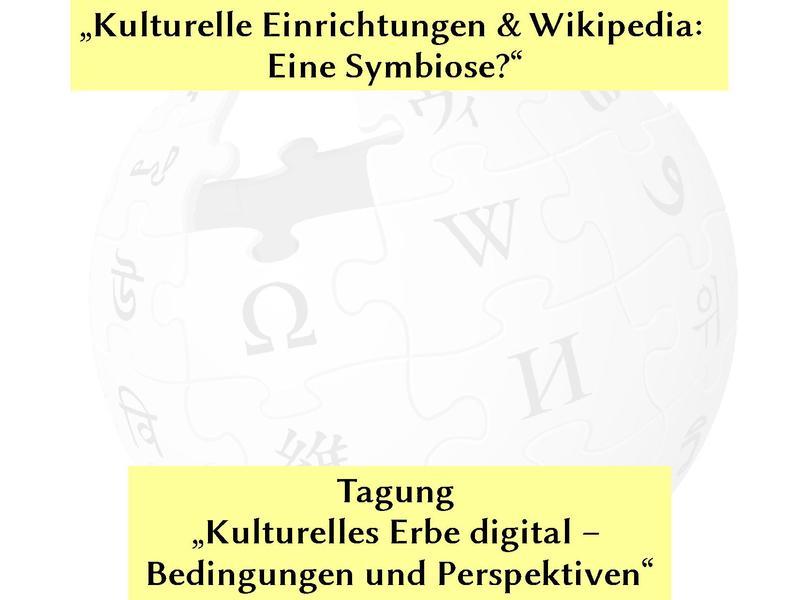 """File:Tagung """"Kulturelles Erbe digital – Bedingungen und Perspektiven"""" - Kulturelle Einrichtungen und Wikipedia.pdf"""