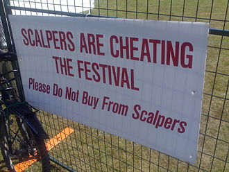 Ticket resale - Many event promoters actively discourage ticket scalping, as seen by this sign at the Vancouver Folk Music Festival.
