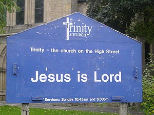 "Jesus is Lord - ""Jesus is Lord"" sign at Trinity Church in Gosforth, a neighborhood of Newcastle upon Tyne, North East England (2005)."