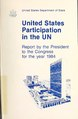 U.S. participation in the UN- report by the President to the Congress for the year 1984 (IA usparticipationi1984unit).pdf