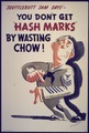 You Don't Get Hash Marks By Wasting Chow^ - NARA - 533916.tif