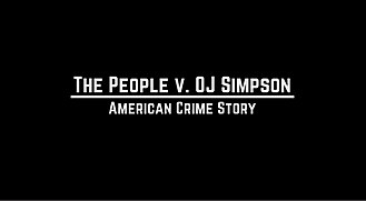 American Crime Story - Intertitle from The People v. O. J. Simpson
