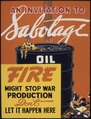 An invitation to sabotage oil. Fire might stop war production. Don't let it happen here. - NARA - 535244.tif