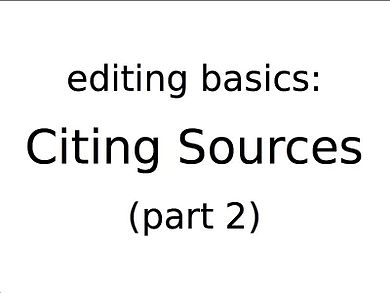 File:Citing sources tutorial, part 2.ogv