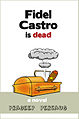 Fidel Castro Dead.jpg