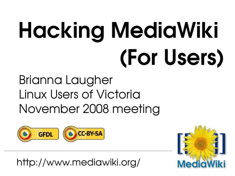 File:Hacking MediaWiki (For Users) slides - Brianna Laugher.pdf