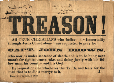 "John Brown ""Treason"" Broadside, 1859 John Brown - Treason broadside, 1859.png"