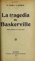 La tragedia de Baskerville - drama policiaco en cinco actos, el último dividido en dos cuadros, arreglo de la novela El perro de Baskerville (IA latragediadebask27919jove).pdf