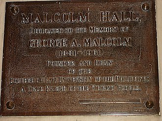University of the Philippines College of Law - George A. Malcolm is commemorated in a plaque that graces the front entrance of the College.