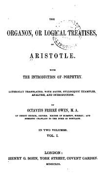 O. F. Owen's Organon of Aristotle Vol. 1 (1853).djvu