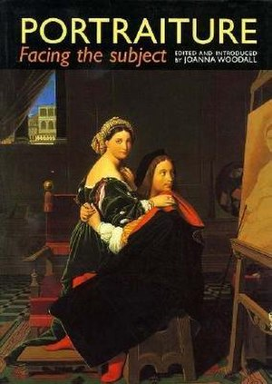 Joanna Woodall - The cover of Portraiture: Facing the Subject, showing Ingres' painting Raphael and the Fornarina, c. 1814.