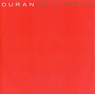 Skin Trade (song) 1987 single by Duran Duran