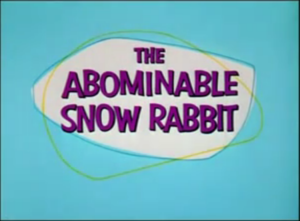 The Abominable Snow Rabbit - Image: The Abominable Snow Rabbit title card