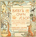 The baby's own Aesop - being the fables condensed in rhyme with portable morals pictorially pointed by Walter Crane. Engraved and printed in colours by Edmund Evans (1908) (14566745129).jpg