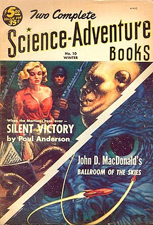 John D. MacDonald - MacDonald's 1952 novel Ballroom of the Skies was reprinted in Two Complete Science-Adventure Books in 1953, but no paperback edition appeared until 1968.