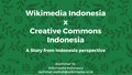 Wikimedia Indonesia & Creative Commons Indonesia - A Story from Indonesia Perspective.pdf