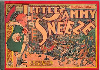 Little Sammy Sneeze - The first Little Sammy Sneeze book collection appeared in 1906.