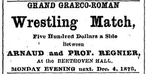 "Beethoven Hall (Boston) - Advertisement for wrestling match ""between Arnaud and Prof. Regnier,"" Beethoven Hall, Boston, 1876"