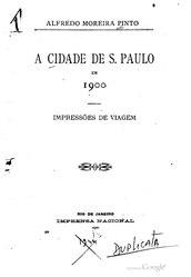 Alfredo Moreira Pinto: A cidade de S. Paulo em 1900: impressões de viagem; De S. Paulo á Sorocaba