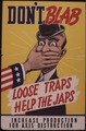 Don't blab. Loose traps help the Japs. Increase production for Axis destruction. - NARA - 535396.tif