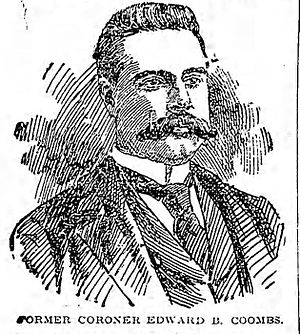 Coroner of New York City - Edward Butler Coombs served Kings County from 1896 to 1897 before being arrested