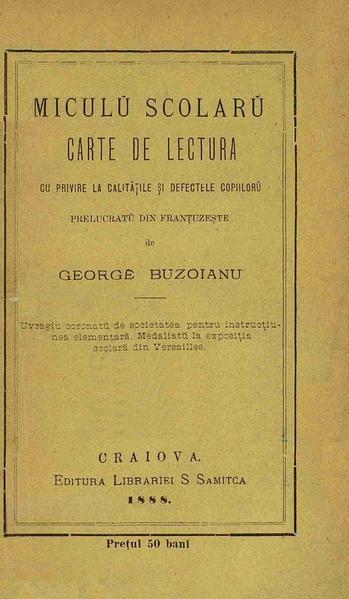 File:George T. Buzoianu - Miculŭ școlarŭ - carte de lectură cu privire la calitățile și defectele copiilorŭ.pdf
