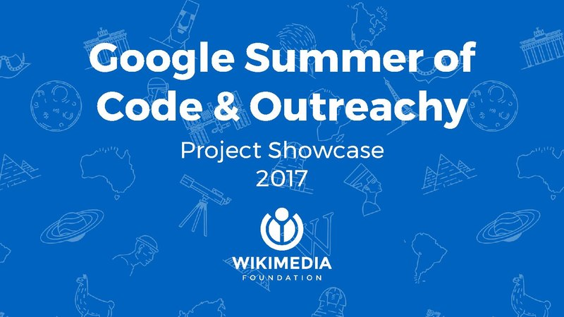 File:Google Summer of Code 2017 & Outreachy Round 14 Project Showcase.pdf