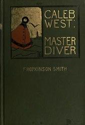 Francis Hopkinson Smith: Caleb West, Master Diver