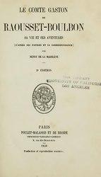 Le comte Gaston de Raousset-Boulbon : sa vie et ses aventures (d'après ses papiers et sa correspondance)