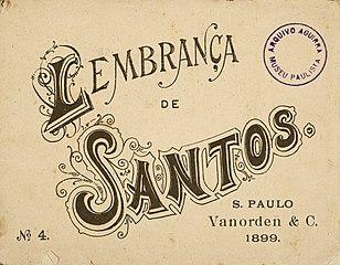 Lembrança de Santos. N. º 4. S. Paulo. Vanorden & C. 1899