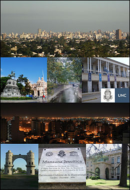 Clockwise frae top: Cityscape taken frae Naciones Park, San Martin Square, La Cañada Glen, Argentina Pavilion frae Naitional Varsity o Córdoba, Cityscape at night taken from Nueva Cordoba neebourheid, Airch o Córdoba, Plaque commemoratin the designation o the Jesuit block as Warld Heritage Steid in 2000, Evita Fine Arts Museum.